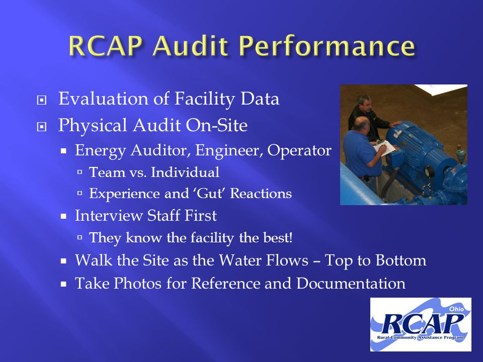  Evaluation of Facility Data  Physical Audit On-Site  Energy Auditor, Engineer, Operator  Team vs.