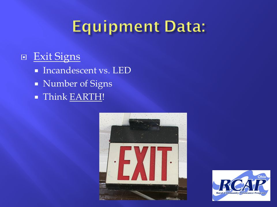  Exit Signs  Incandescent vs. LED  Number of Signs  Think EARTH!
