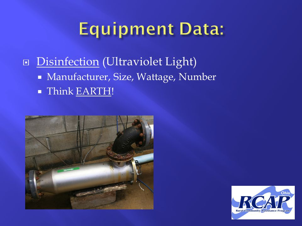  Disinfection (Ultraviolet Light)  Manufacturer, Size, Wattage, Number  Think EARTH!