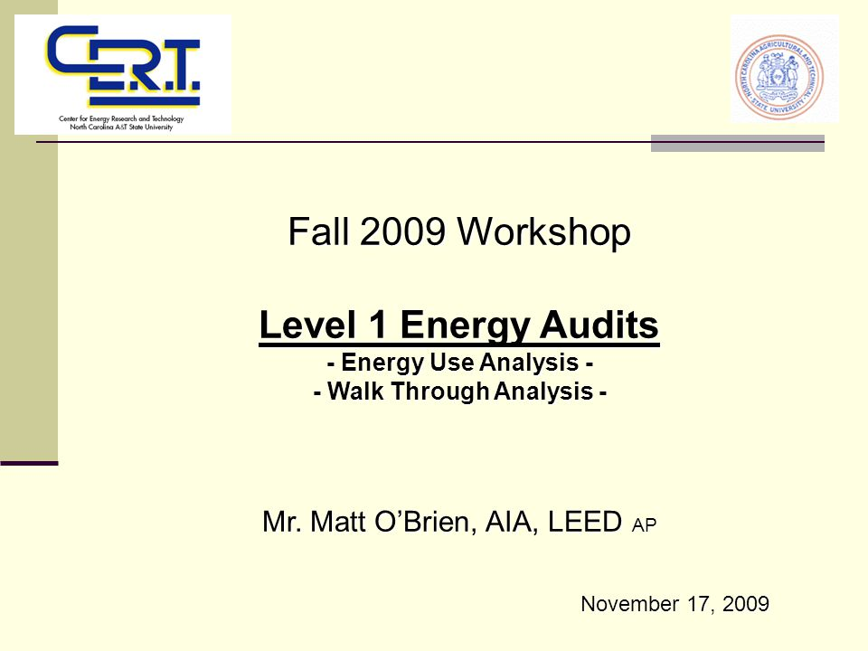 Fall 2009 Workshop Level 1 Energy Audits - Energy Use Analysis - - Walk Through Analysis - Mr.
