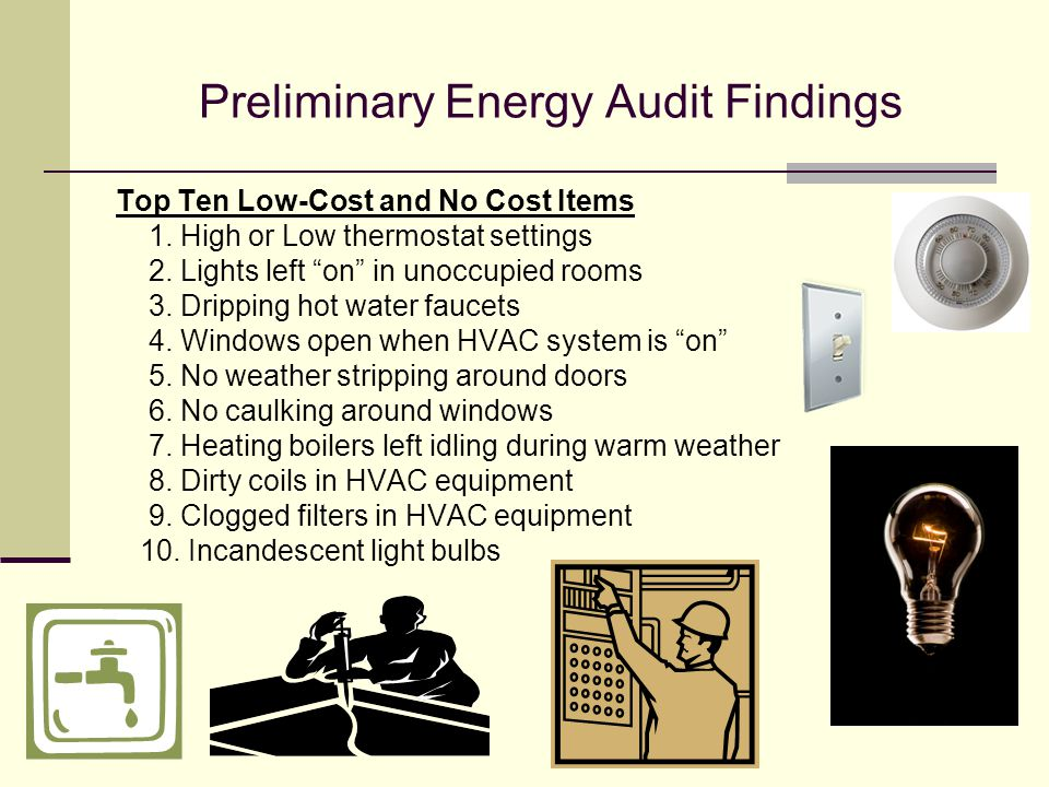 Preliminary Energy Audit Findings Top Ten Low-Cost and No Cost Items 1.