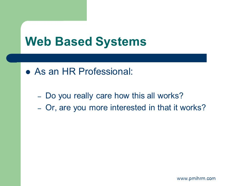 Web Based Systems As an HR Professional: – Do you really care how this all works.