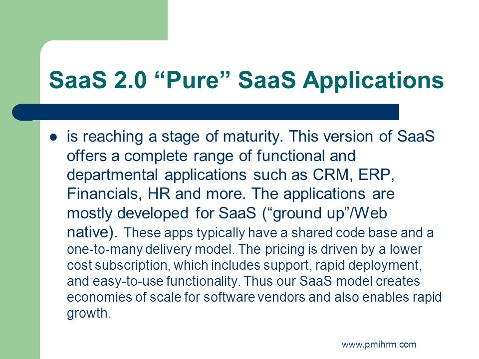 SaaS 2.0 Pure SaaS Applications is reaching a stage of maturity.
