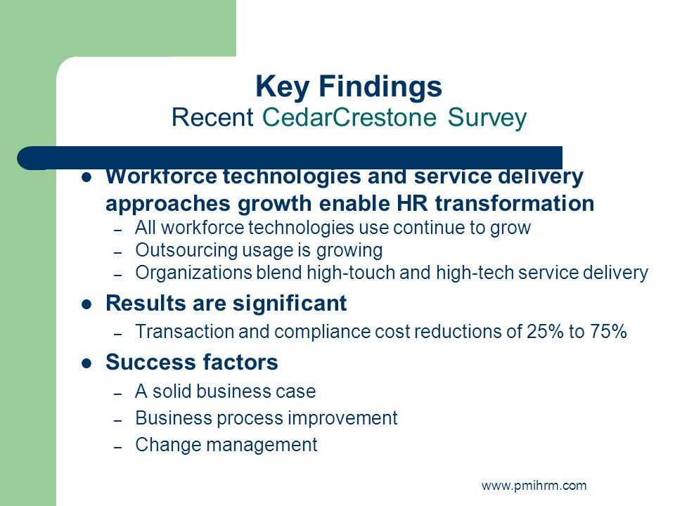 Key Findings Recent CedarCrestone Survey Workforce technologies and service delivery approaches growth enable HR transformation – All workforce techno