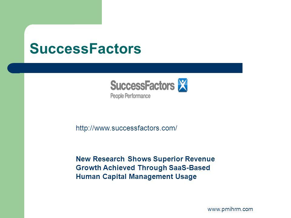 SuccessFactors http://www.successfactors.com/ New Research Shows Superior Revenue Growth Achieved Through SaaS-Based Human Capital Management Usage ww
