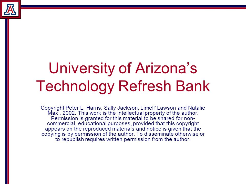 University of Arizona's Technology Refresh Bank Copyright Peter L.
