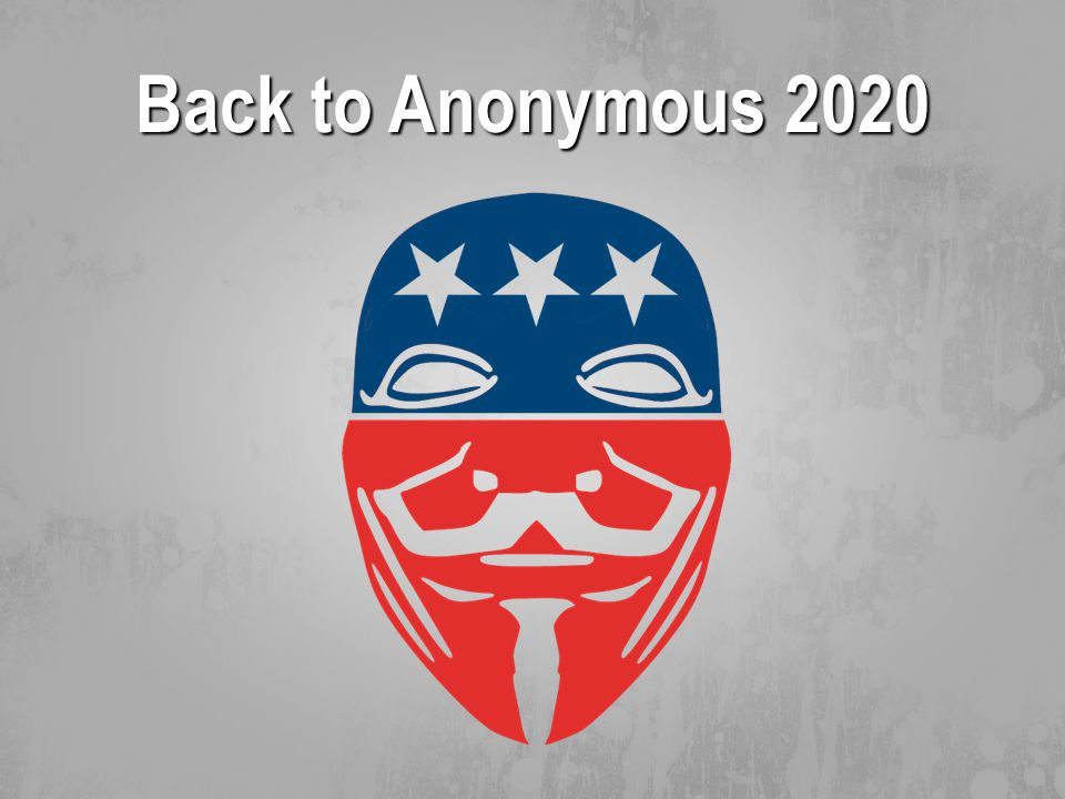 Back to Anonymous 2020
