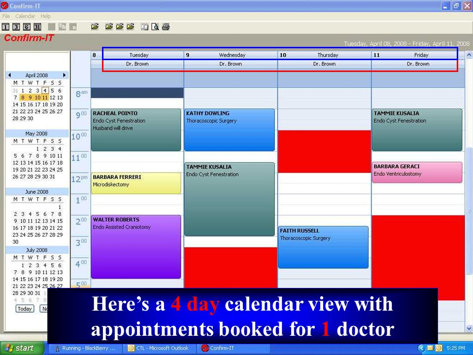 23 Here's a 2 day calendar view with appointments booked under the appropriate doctor