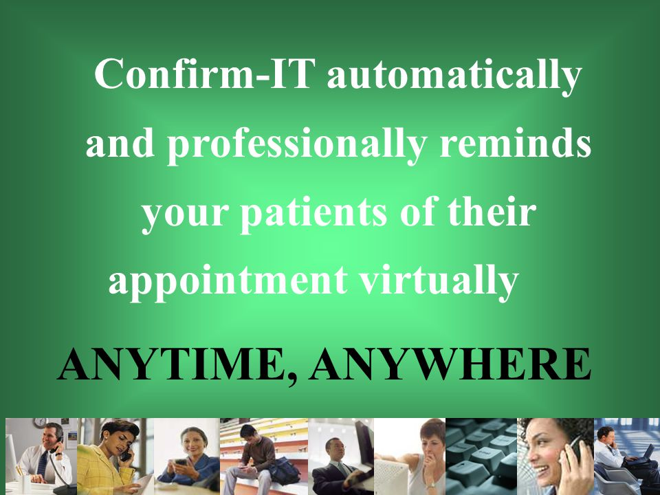 49 Remote Access Notification to patients and employees Manufacturer Support Frees up your staff's time Reminds patients to make appointment Fantastic Payback Model.