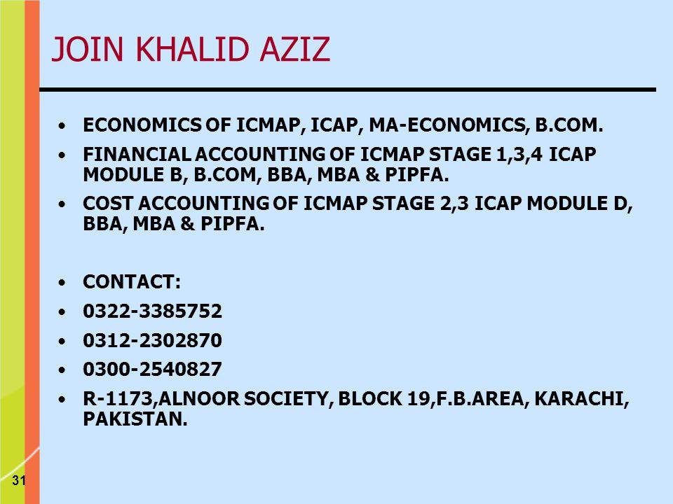 31 JOIN KHALID AZIZ ECONOMICS OF ICMAP, ICAP, MA-ECONOMICS, B.COM.
