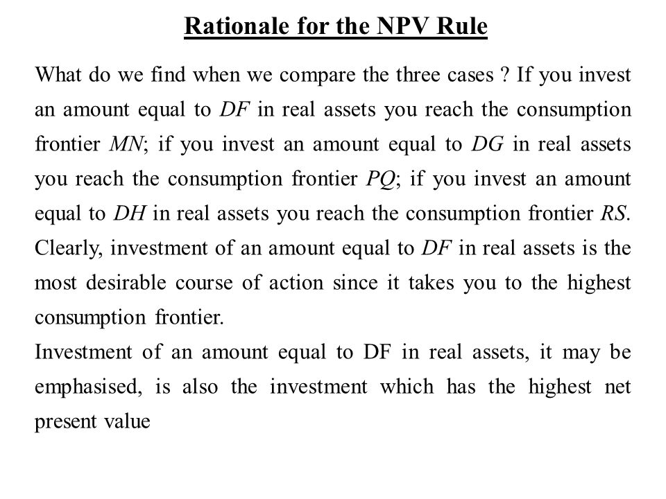 Rationale for the NPV Rule What do we find when we compare the three cases .