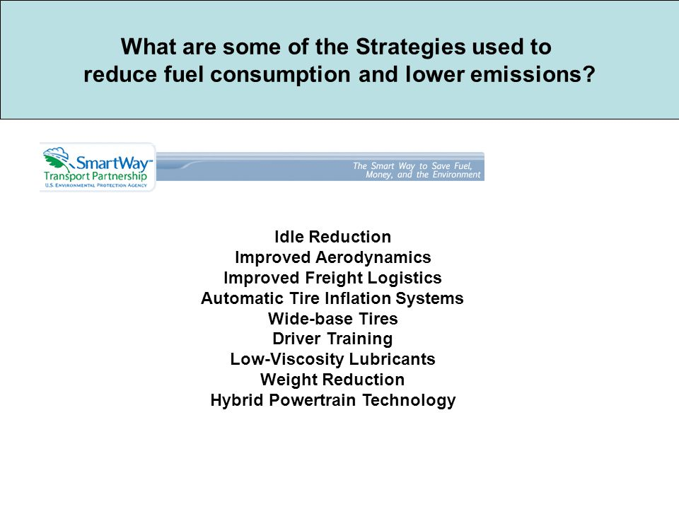 What are some of the Strategies used to reduce fuel consumption and lower emissions.