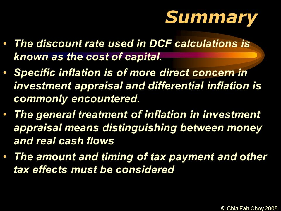 © Chia Fah Choy 2005 Summary The discount rate used in DCF calculations is known as the cost of capital.