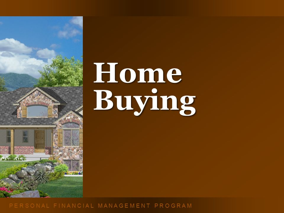 H O M E B U Y I N G2 Topics Include: Are you ready to buy.