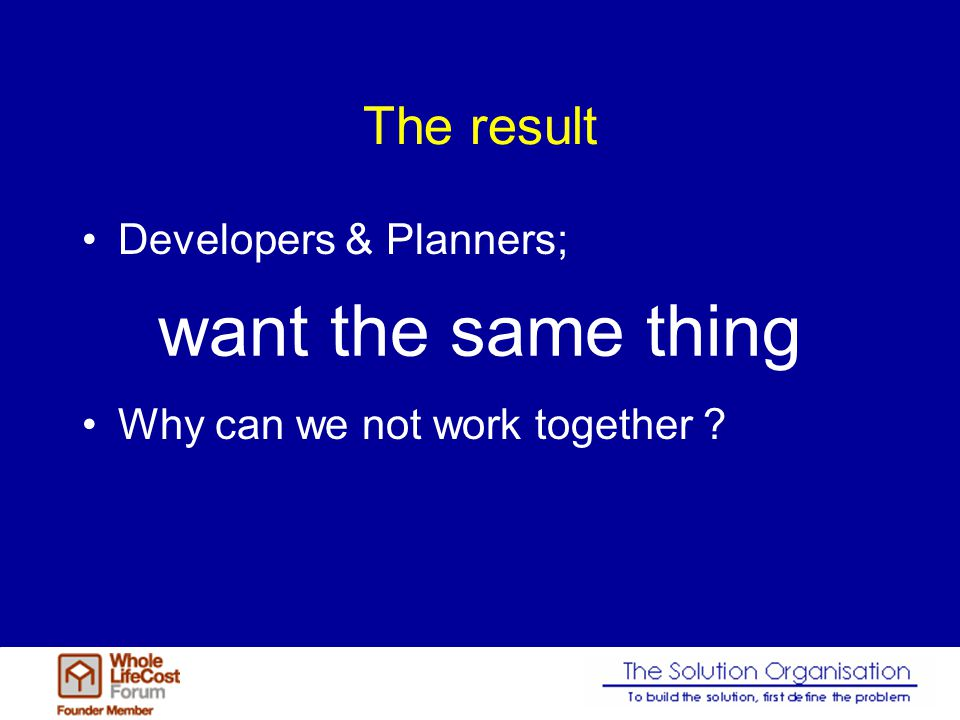 The result Developers & Planners; Why can we not work together want the same thing