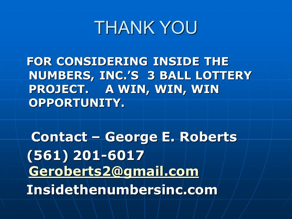 THANK YOU FOR CONSIDERING INSIDE THE NUMBERS, INC.'S 3 BALL LOTTERY PROJECT.