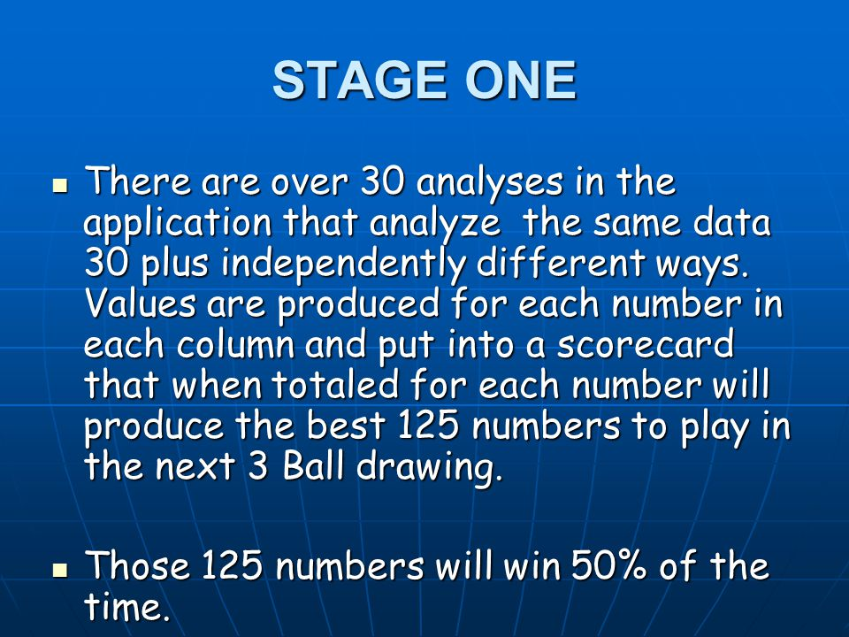STAGE TWO Advanced programming will reduce the number of tickets to be purchased for each drawing to a maximum of 3 numbers in each column or 27 tickets per drawing with the same 50% win ratio.