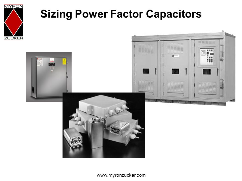 www.myronzucker.com Sizing Power Factor Capacitors