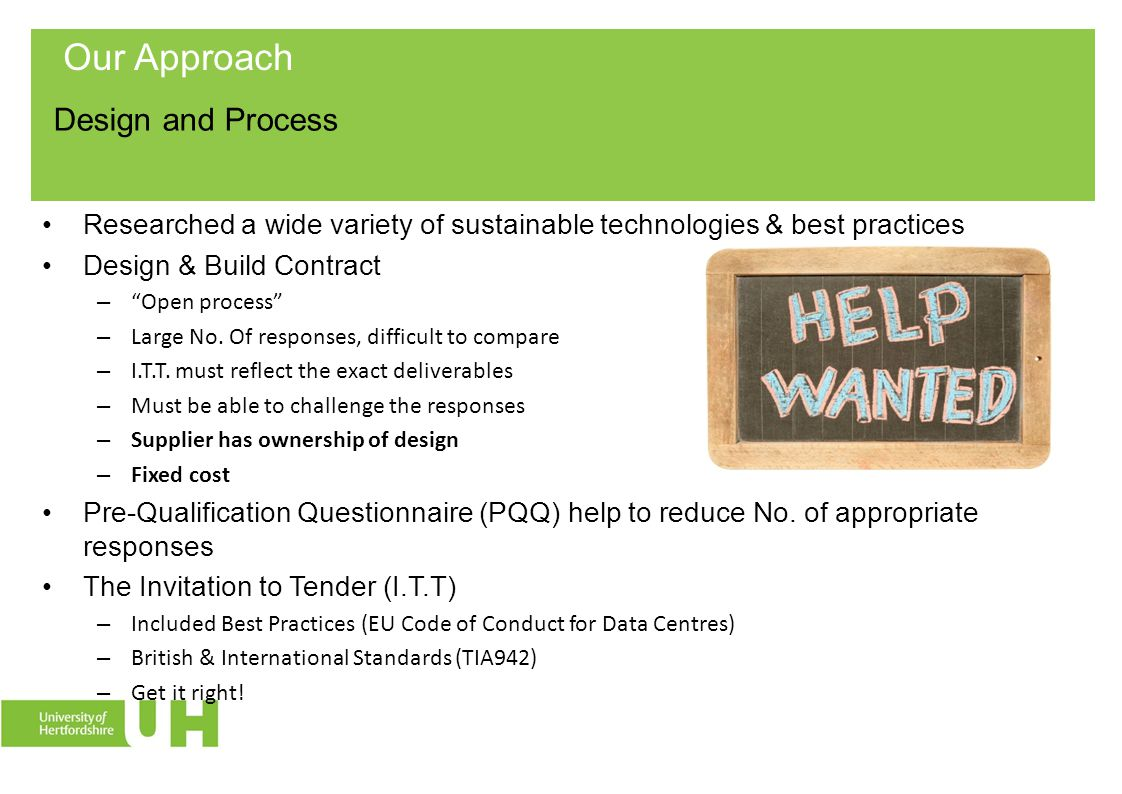 "Researched a wide variety of sustainable technologies & best practices Design & Build Contract – ""Open process"" – Large No. Of responses, difficult to"