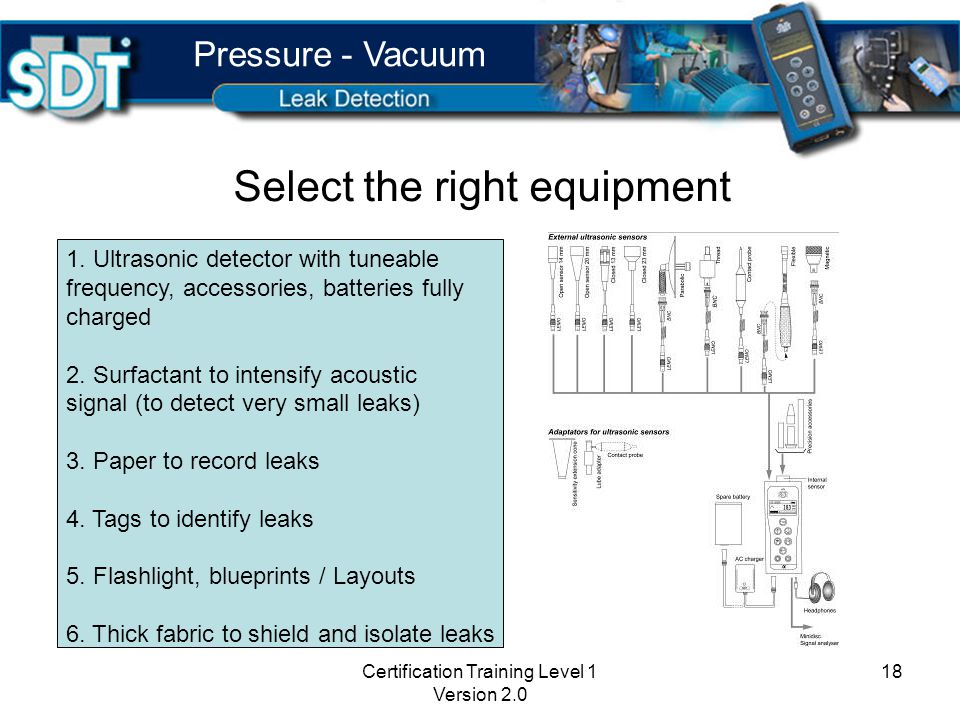 Certification Training Level 1 Version 2.0 17 Pressure - Vacuum Know the system