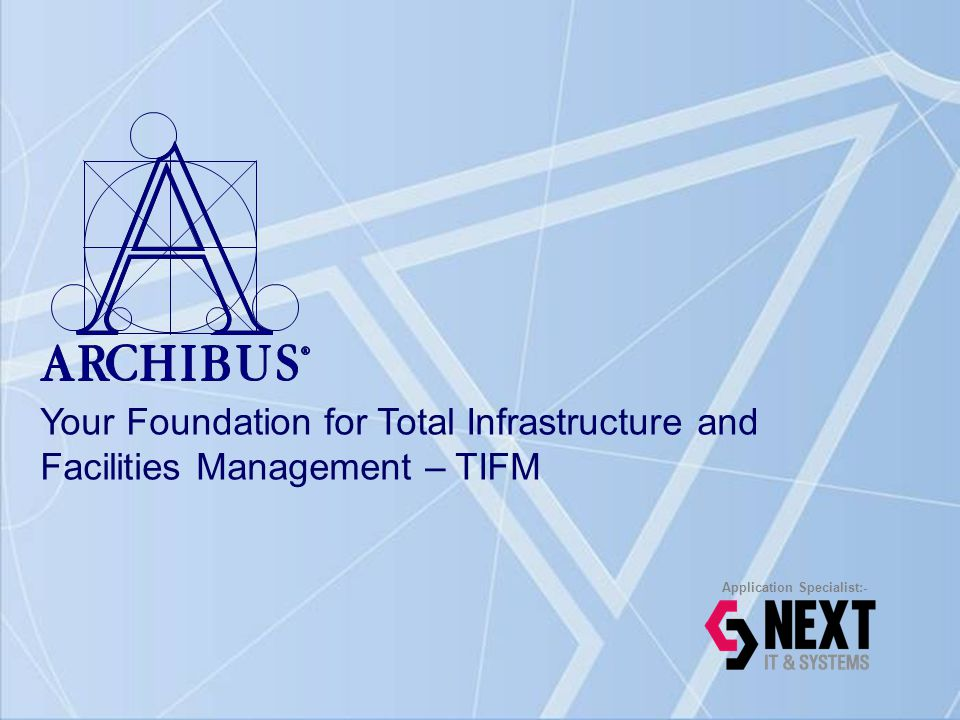 Your Foundation for Total Infrastructure and Facilities Management – TIFM Application Specialist:-