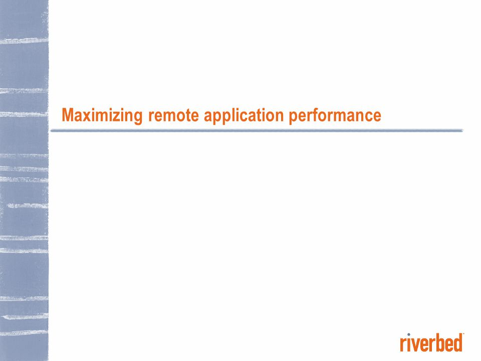 Maximizing remote application performance