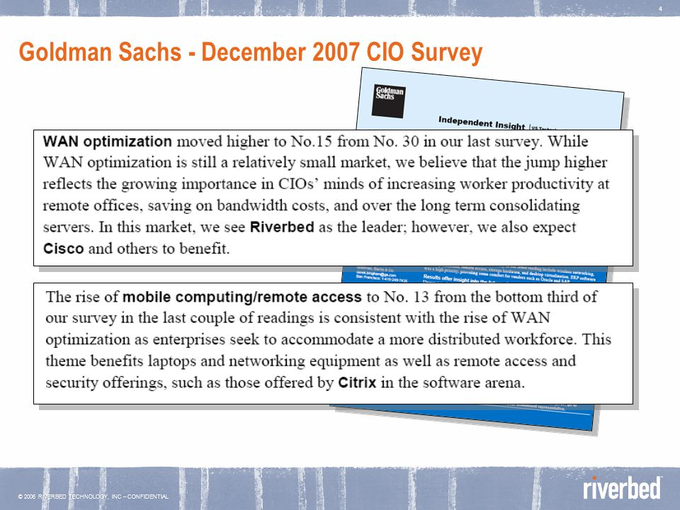© 2006 RIVERBED TECHNOLOGY, INC – CONFIDENTIAL 4 Goldman Sachs - December 2007 CIO Survey