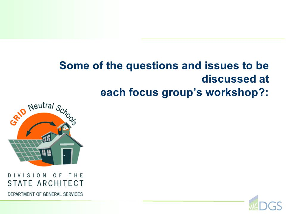 Some of the questions and issues to be discussed at each focus group's workshop?: