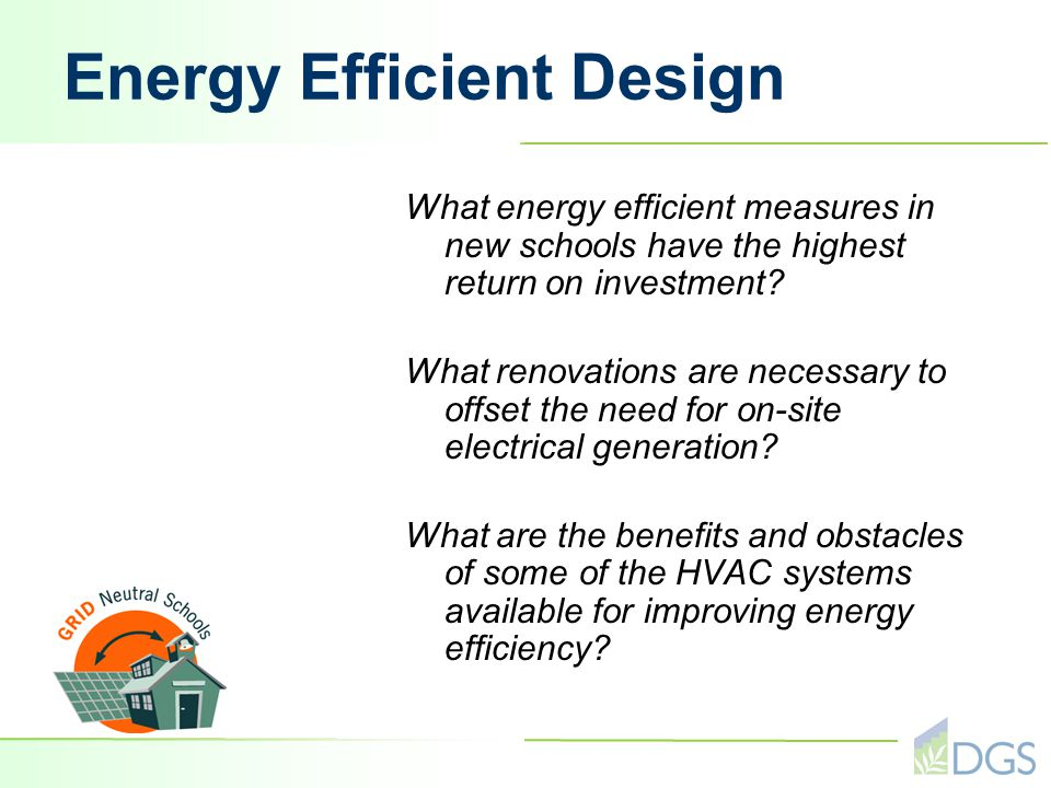 Energy Efficient Design What energy efficient measures in new schools have the highest return on investment.