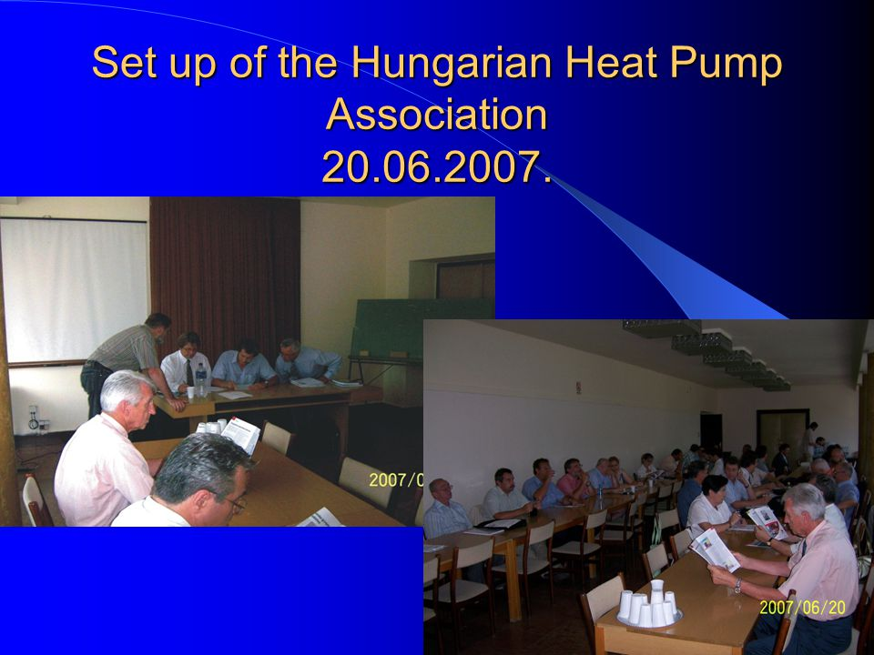Set up of the Hungarian Heat Pump Association 20.06.2007.