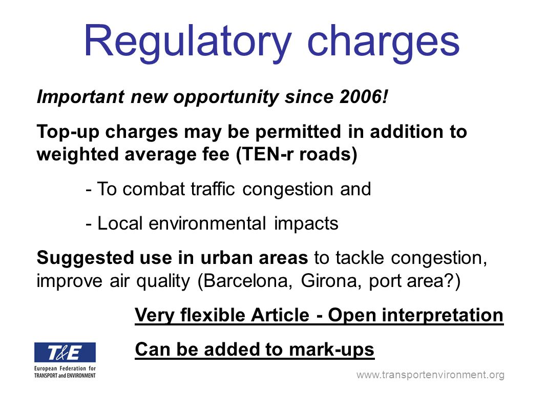 www.transportenvironment.org Regulatory charges Important new opportunity since 2006.