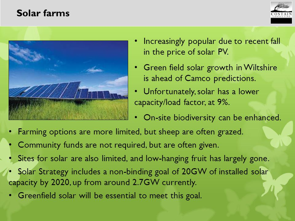 Increasingly popular due to recent fall in the price of solar PV. Green field solar growth in Wiltshire is ahead of Camco predictions. Unfortunately,