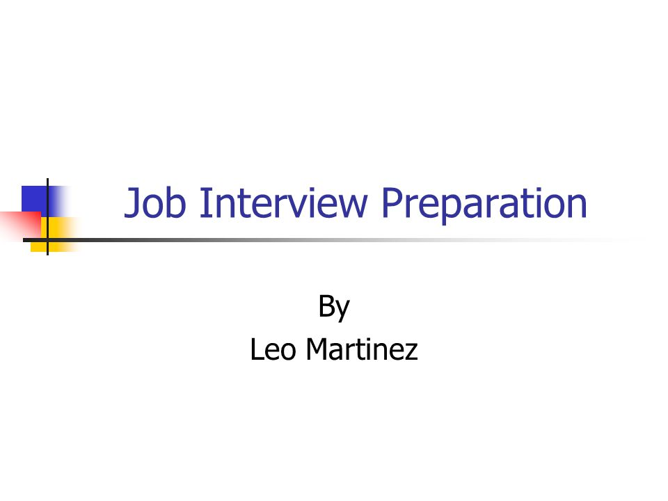 Job Interview Preparation By Leo Martinez