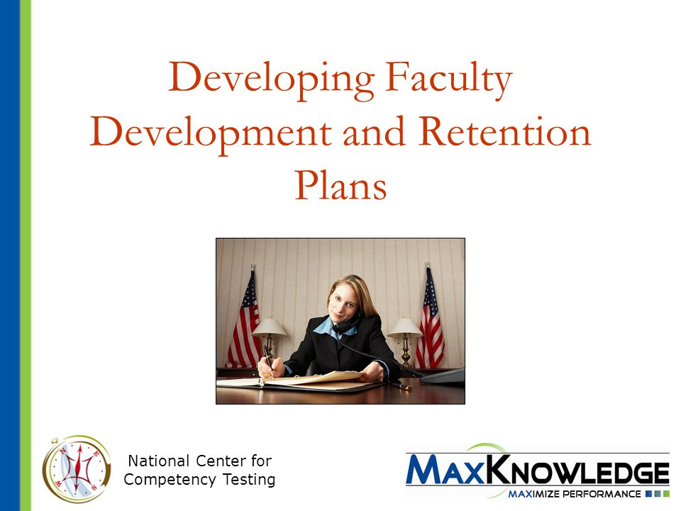 National Center for Competency Testing Developing Faculty Development and Retention Plans