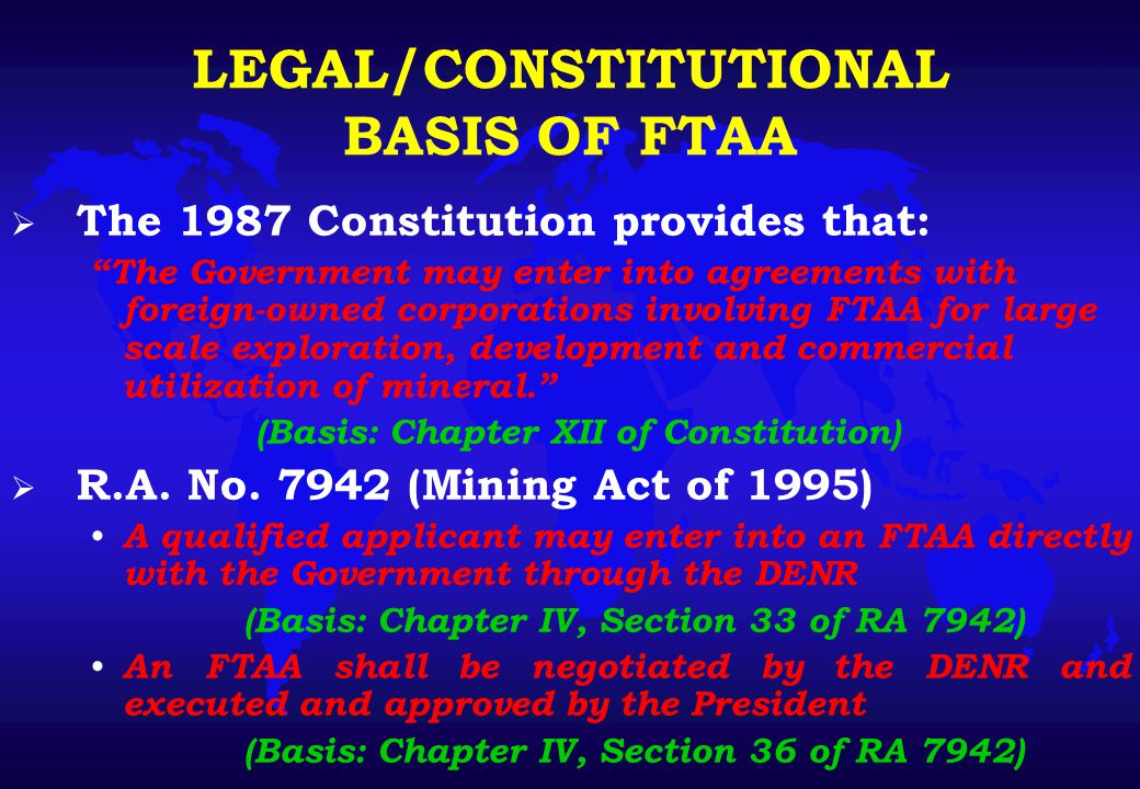 RATIONALE FOR AN FTAA  Large scale mining projects: require huge capital and sophisticated technology; involve long gestation period from exploration to production;  Due to these factors, only a limited no.