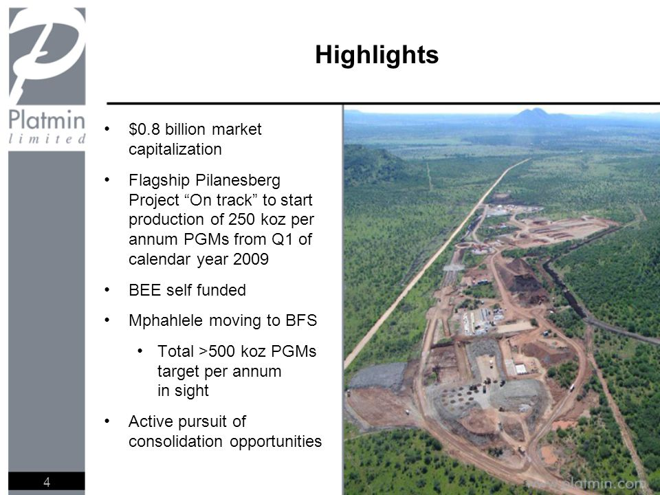"Highlights $0.8 billion market capitalization Flagship Pilanesberg Project ""On track"" to start production of 250 koz per annum PGMs from Q1 of calenda"