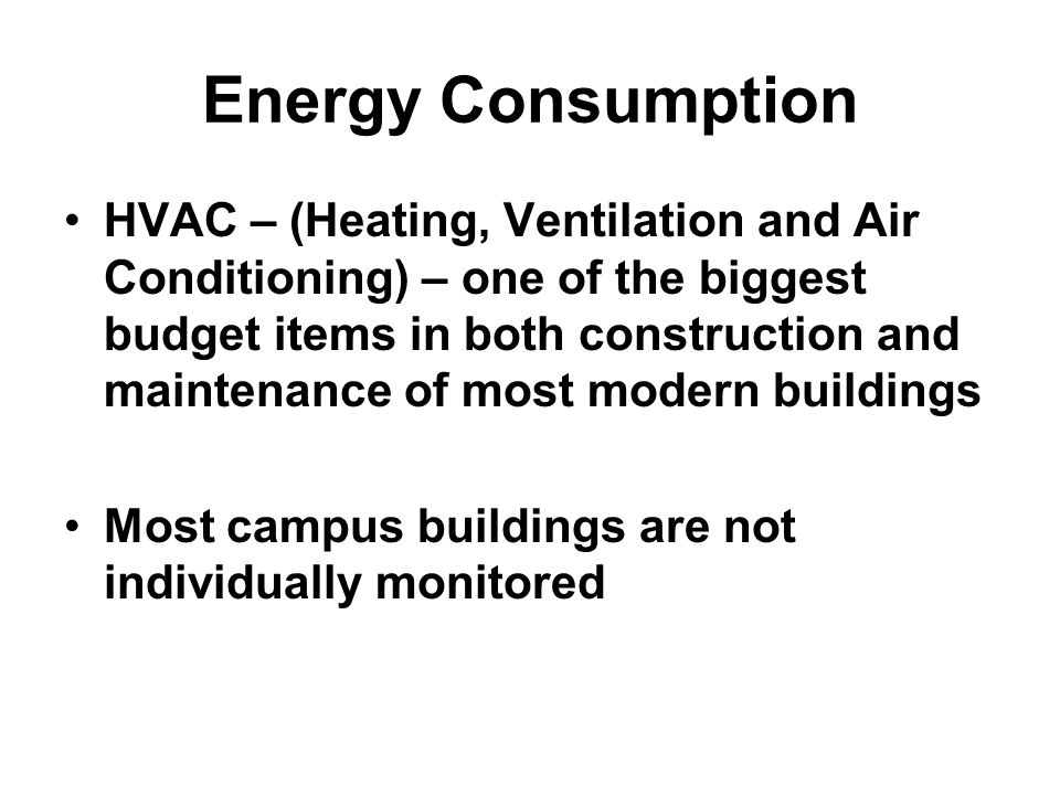 Energy Consumption HVAC – (Heating, Ventilation and Air Conditioning) – one of the biggest budget items in both construction and maintenance of most m