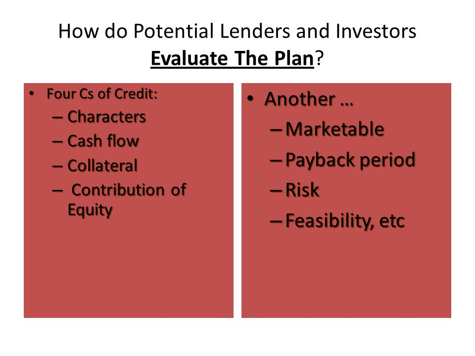 How do Potential Lenders and Investors Evaluate The Plan.