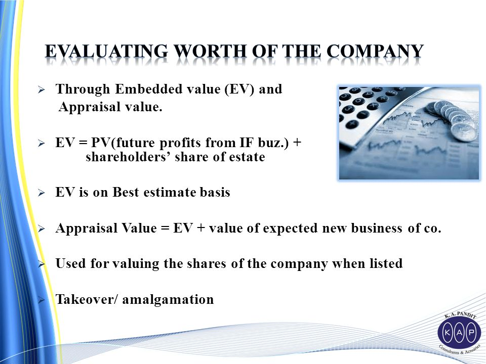  Through Embedded value (EV) and Appraisal value.