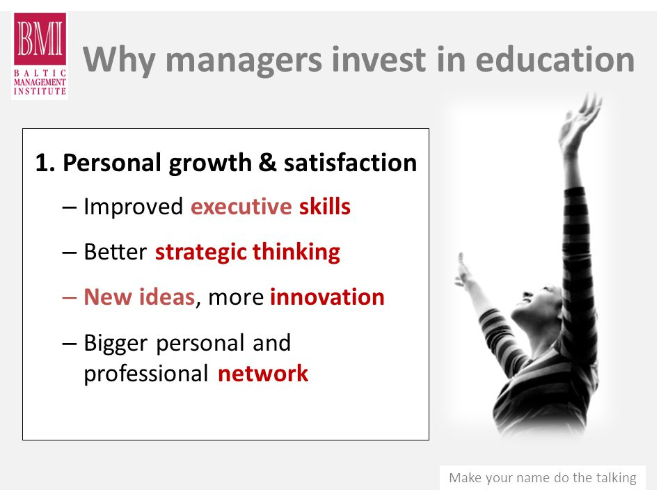 Make your name do the talking Why managers invest in education 1.