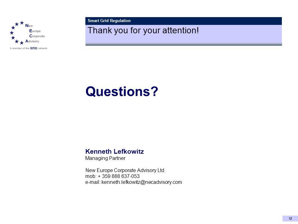 12 Kenneth Lefkowitz Managing Partner New Europe Corporate Advisory Ltd. mob: + 359 888 637-053 e-mail: kenneth.lefkowitz@necadvisory.com Smart Grid R