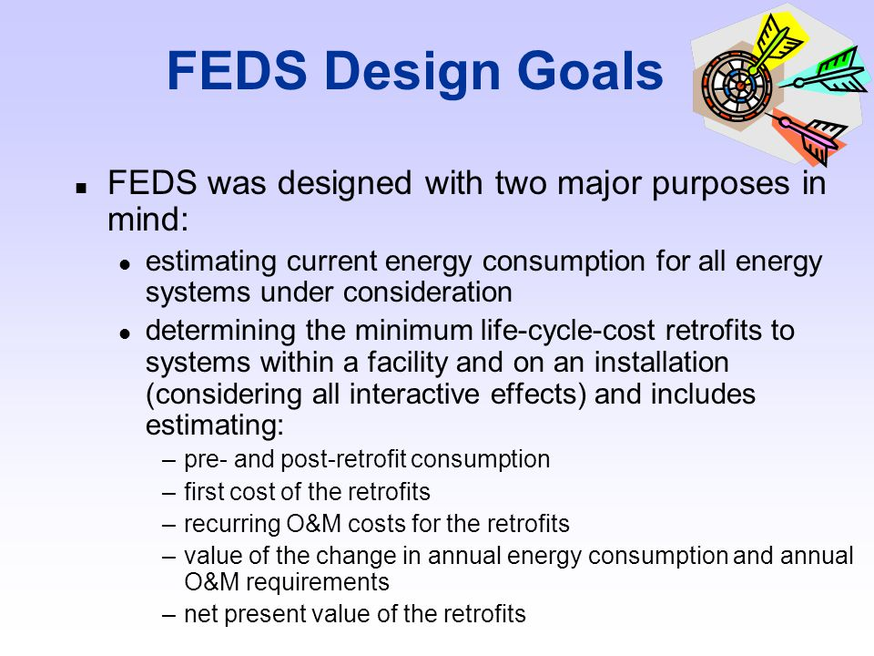 Why was FEDS Developed.