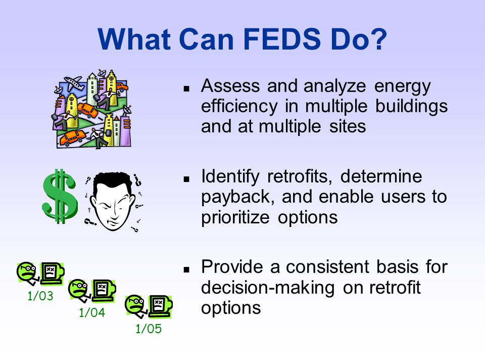 FEDS Capabilities n What can FEDS do n What is unique about FEDS