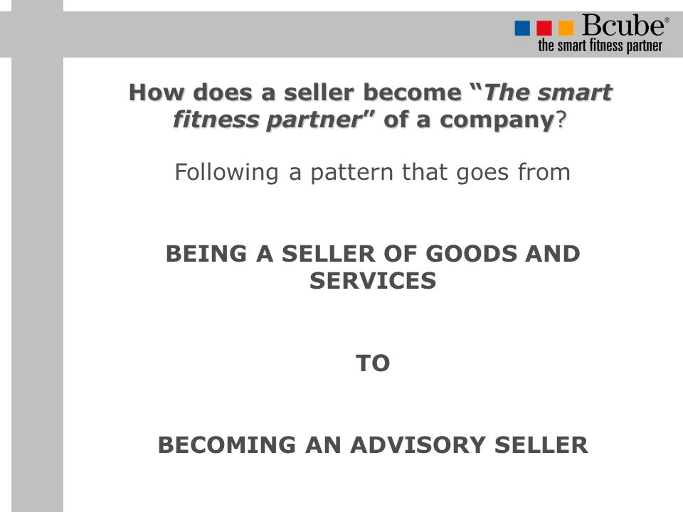 How does a seller become The smart fitness partner of a company.