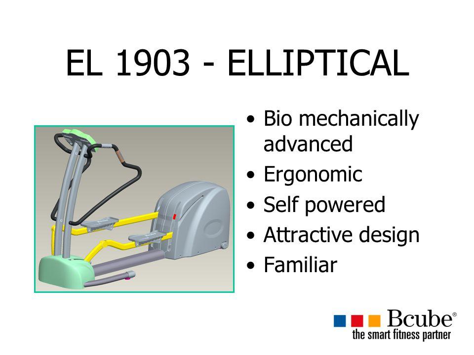 EL 1903 - ELLIPTICAL Bio mechanically advanced Ergonomic Self powered Attractive design Familiar
