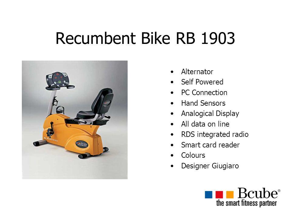 Recumbent Bike RB 1903 Alternator Self Powered PC Connection Hand Sensors Analogical Display All data on line RDS integrated radio Smart card reader Colours Designer Giugiaro