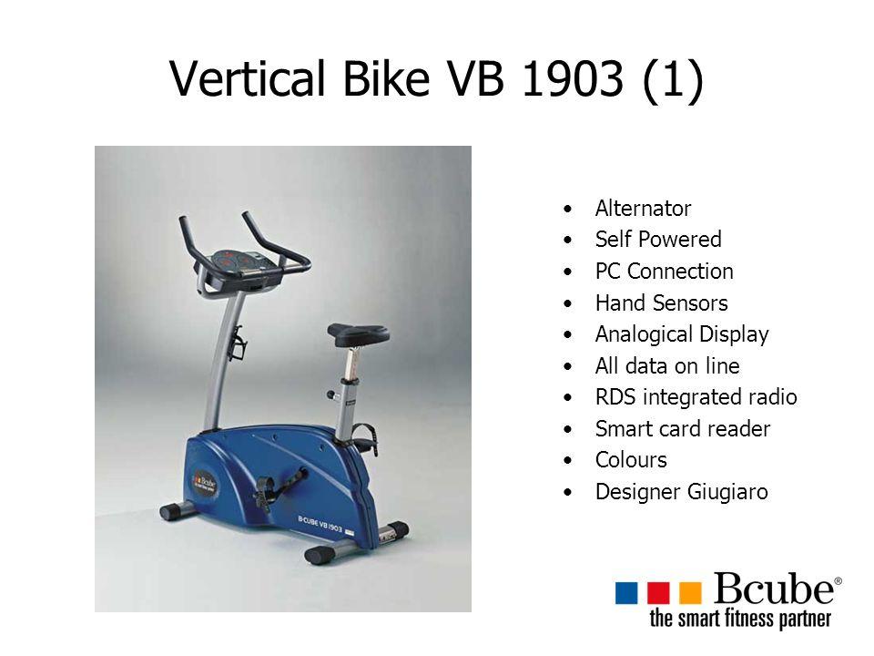 Vertical Bike VB 1903 (1) Alternator Self Powered PC Connection Hand Sensors Analogical Display All data on line RDS integrated radio Smart card reader Colours Designer Giugiaro