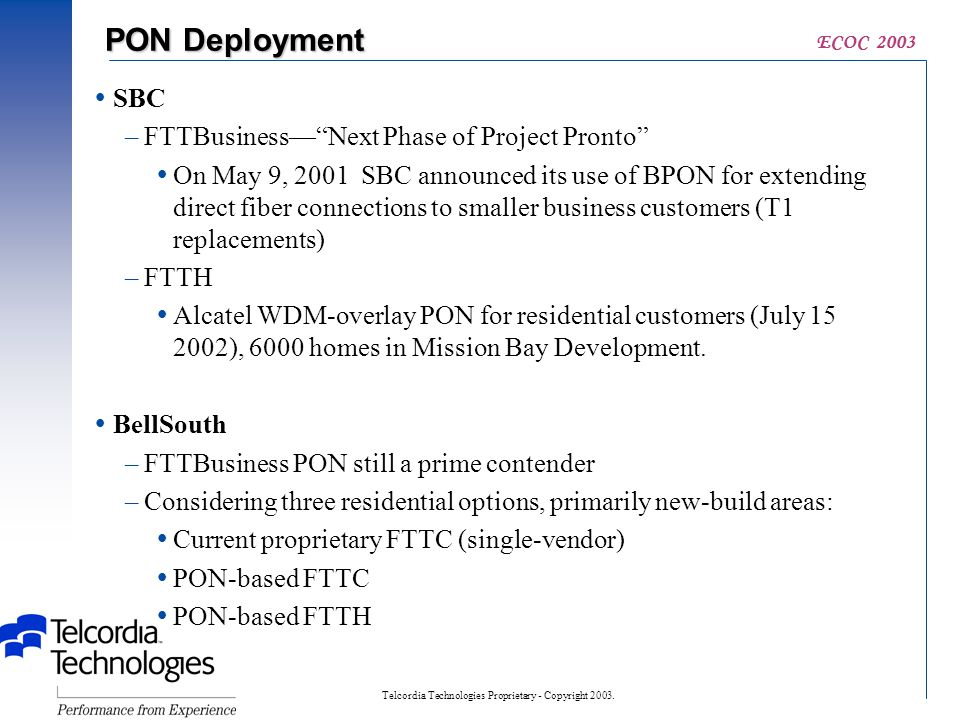 "Telcordia Technologies Proprietary - Copyright 2003. ECOC 2003  SBC –FTTBusiness—""Next Phase of Project Pronto""  On May 9, 2001 SBC announced its us"