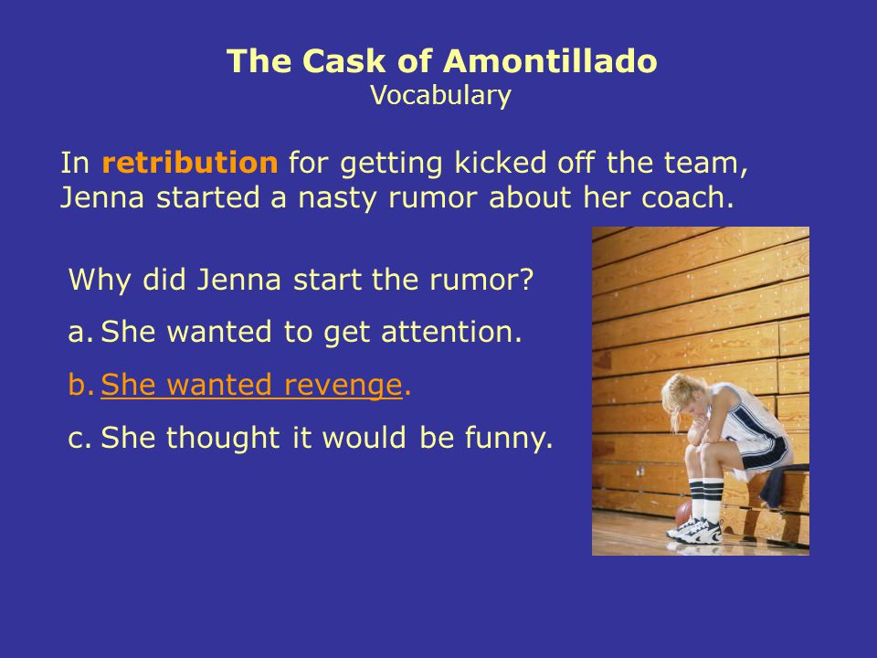 In retribution for getting kicked off the team, Jenna started a nasty rumor about her coach.