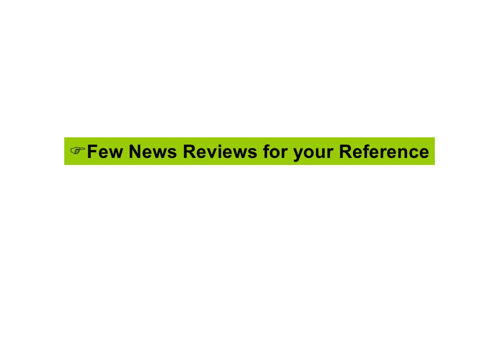  Few News Reviews for your Reference
